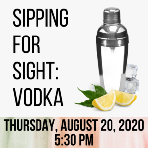 Aug 20: Sipping for Sight – Vodka